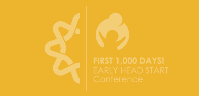 2021 First 1,000 Days! Early Head Start Conference